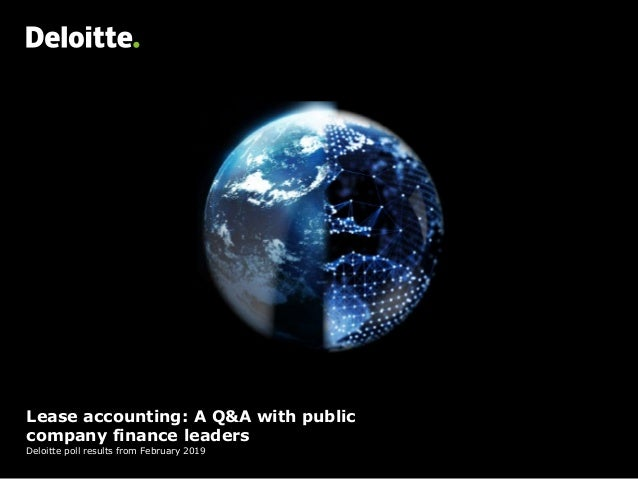 Lease accounting: A Q&A with public company finance leaders Deloitte poll results from February 2019