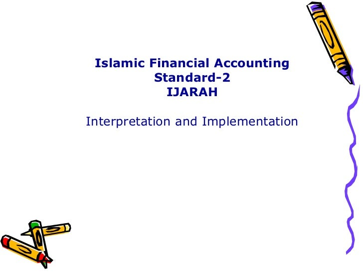 Islamic Financial Accounting Standard-2 IJARAH Interpretation and Implementation