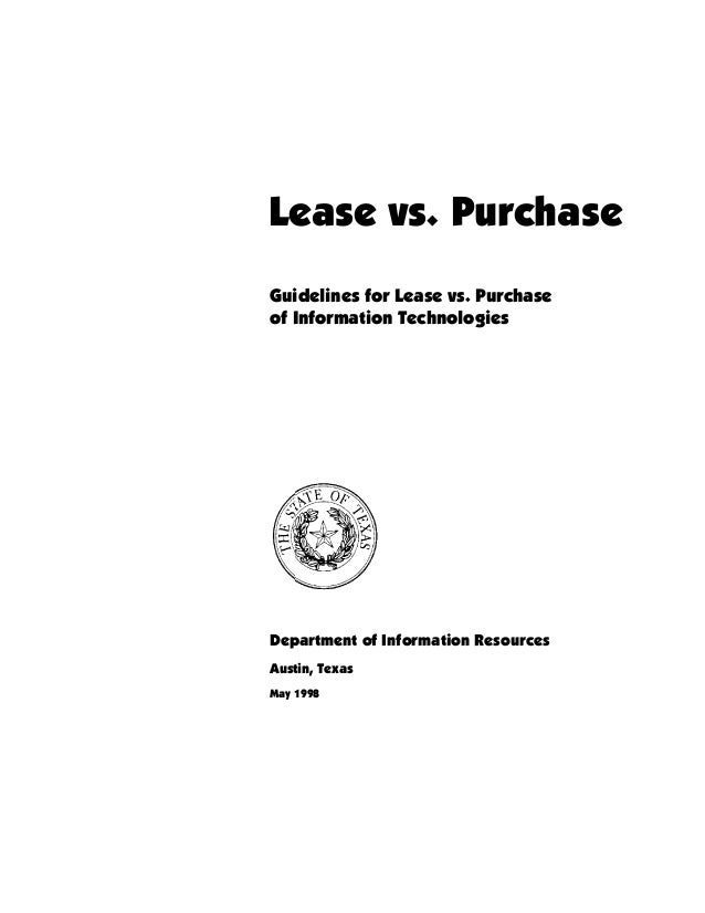 Lease vs. Purchase Guidelines for Lease vs. Purchase of Information Technologies Department of Information Resources Austi...