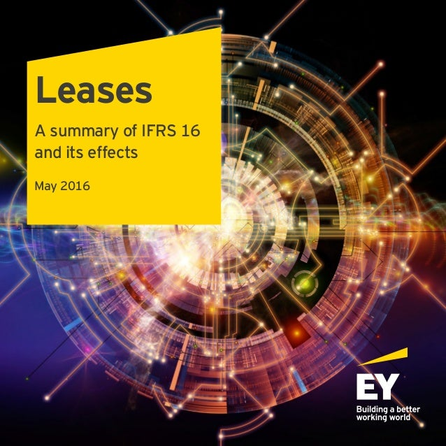 Leases | A summary of IFRS 16 and its effects | May 2016 1 Leases A summary of IFRS 16 and its effects May 2016
