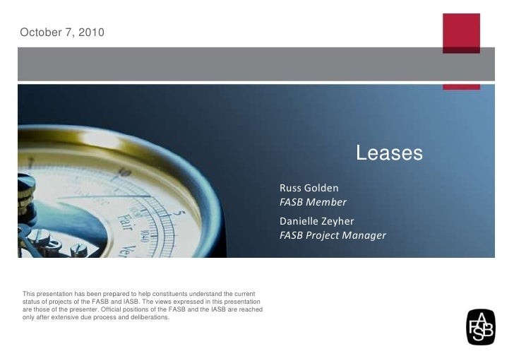 October 7, 2010<br />Leases<br />Russ Golden<br />FASB Member<br />Danielle Zeyher<br />FASB Project Manager<br />This pre...
