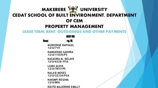 MAKERERE UNIVERSITY CEDAT SCHOOL OF BUILT ENVIRONMENT, DEPARTMENT OF CEM PROPERTY MANAGEMENT LEASE TERM, RENT, OUTGOINGS A...