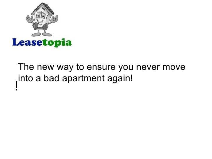 <ul><li>The new way to ensure you never move into a bad apartment again! </li></ul>