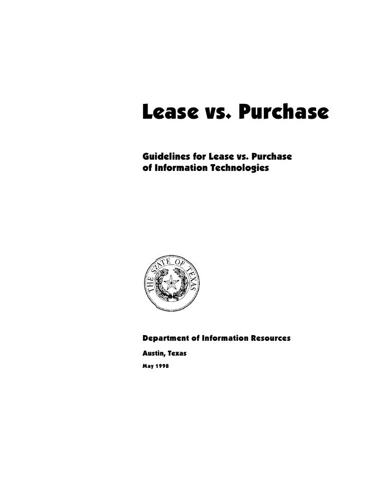 Lease vs. Purchase Guidelines for Lease vs. Purchase of Information Technologies     Department of Information Resources A...