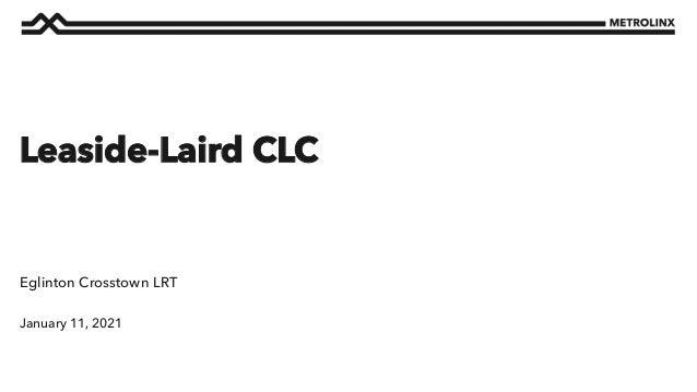 January 11, 2021 Eglinton Crosstown LRT Leaside-Laird CLC