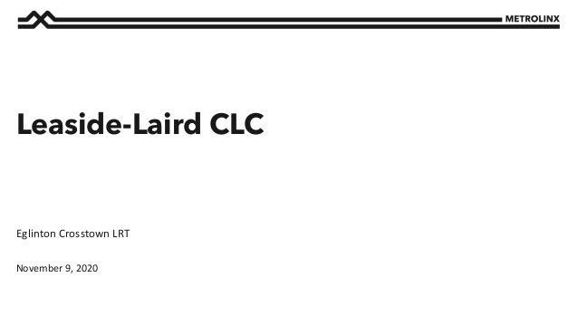 November 9, 2020 Eglinton Crosstown LRT Leaside-Laird CLC