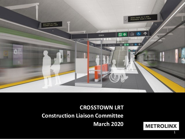 1 CROSSTOWN LRT Construction Liaison Committee March 2020