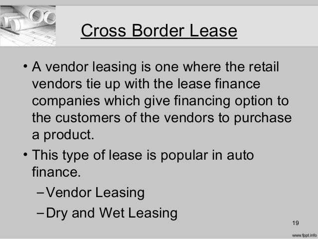 Leasing and hire purchae 19 cross border lease platinumwayz