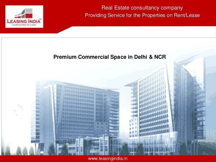 Real Estate consultancy company          Providing Service for the Properties on Rent/LeasePremium Commercial Space in Del...