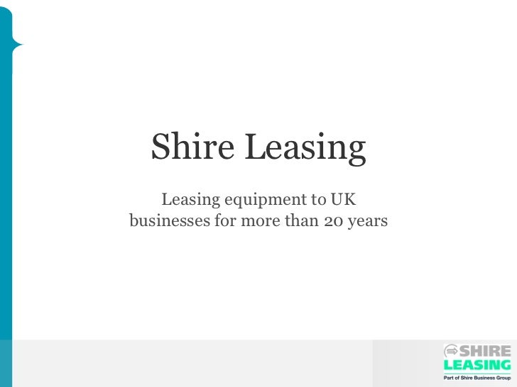 Shire Leasing   Leasing equipment to UK businesses for more than 20 years