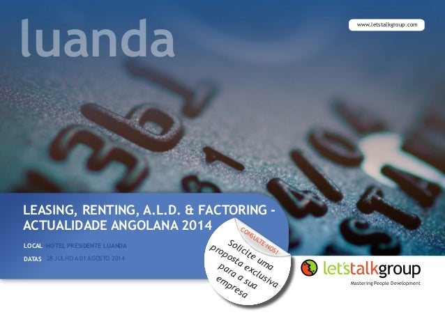 Mastering People Development luanda CONSULTE-NOS! www.letstalkgroup.com LEASING, RENTING, A.L.D. & FACTORING - ACTUALIDADE...