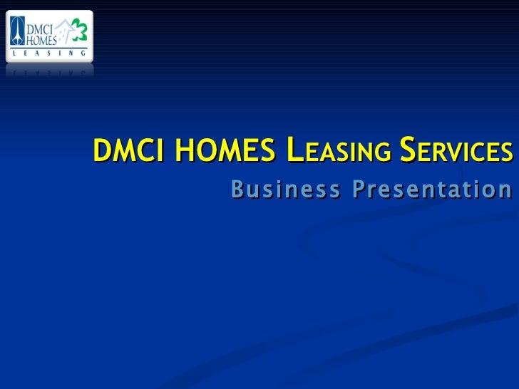 DMCI HOMES  L EASING  S ERVICES Business Presentation