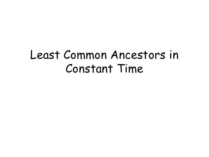 Least Common Ancestors in      Constant Time