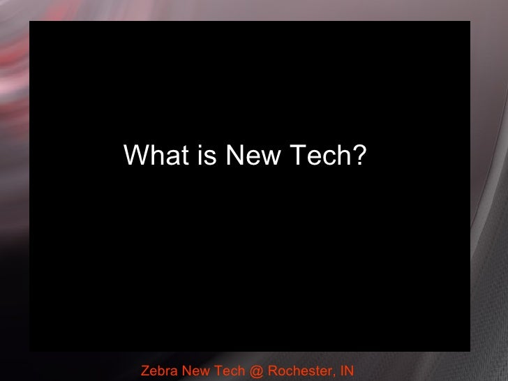 Zebra New Tech @ Rochester, IN What is New Tech?