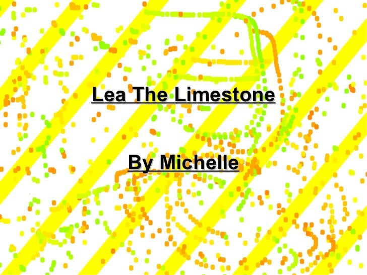 Lea The Limestone By Michelle