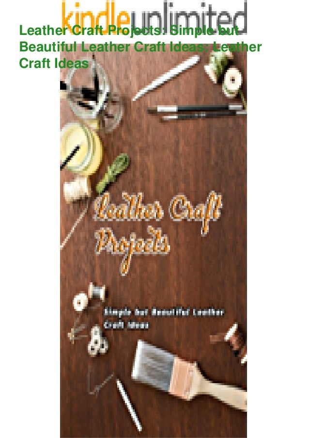 Leather Craft Projects: Simple but Beautiful Leather Craft Ideas: Leather Craft Ideas