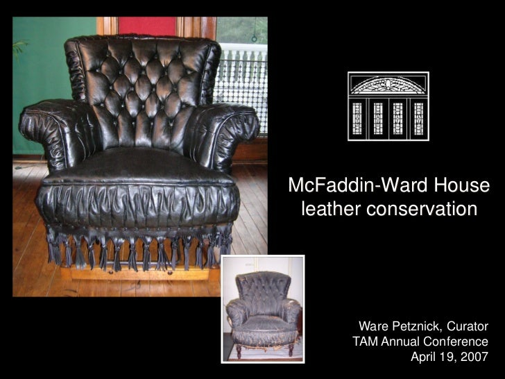 McFaddin-Ward House  leather conservation            Ware Petznick, Curator       TAM Annual Conference                Apr...