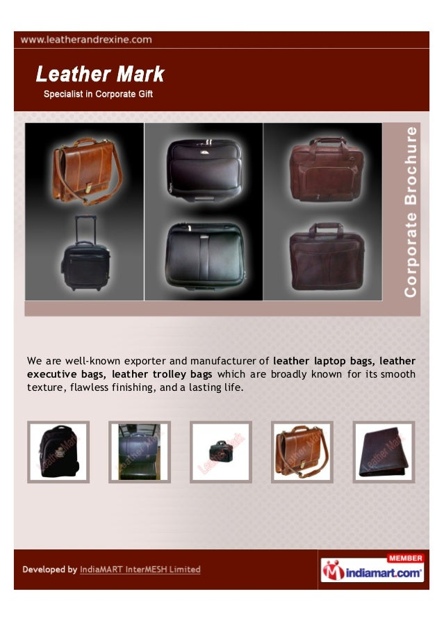 We are well-known exporters and manufacturers of leather laptop bags,leather executive bags, leather trolley bags which ar...