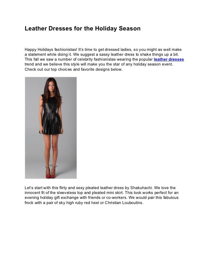 Leather Dresses for the Holiday SeasonHappy Holidays fashionistas! It's time to get dressed ladies, so you might as well m...