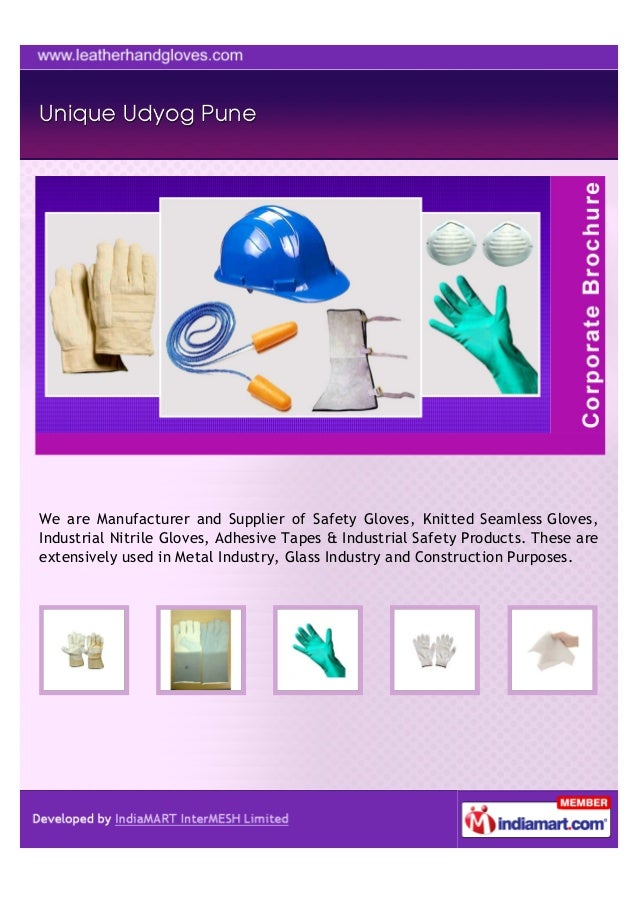 We are Manufacturer and Supplier of Safety Gloves, Knitted Seamless Gloves,Industrial Nitrile Gloves, Adhesive Tapes & Ind...