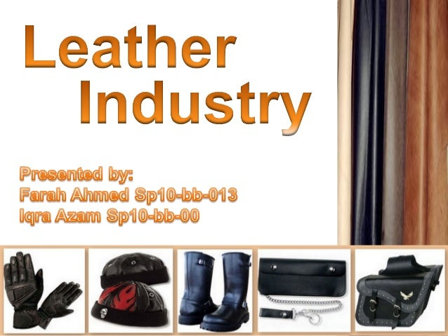 leather industry in pakistan Responding to the environmental challenge pakistan's leather industry profile pakistan's leather industry is one of the major foreign exchange earners for the country.