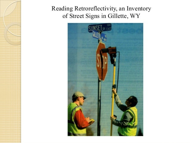 Reading Retroreflectivity, an Inventory of Street Signs in Gillette, WY