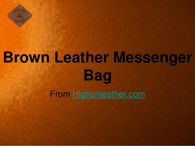 From Highonleather.com Brown Leather Messenger Bag