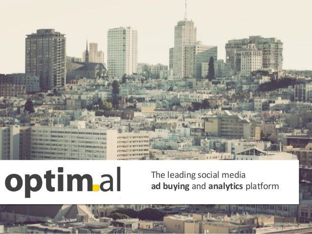 The  leading  social  media    ad  buying  and  analytics  platform