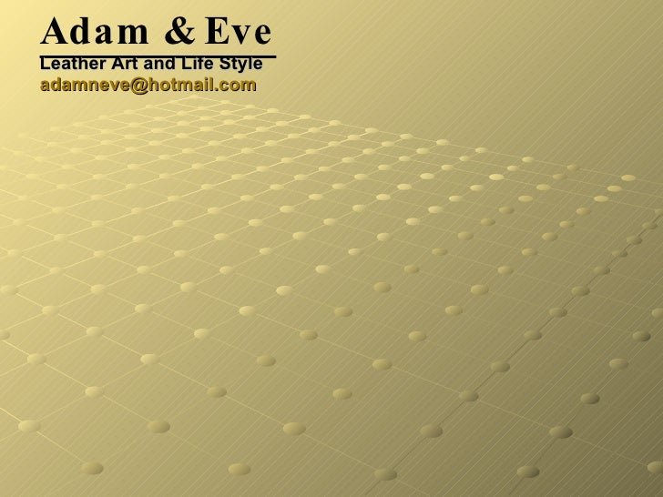 Adam & Eve Leather Art and Life Style [email_address]