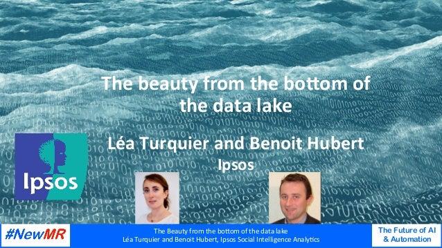 TheBeautyfromthebo/omofthedatalake LéaTurquierandBenoitHubert,IpsosSocialIntelligenceAnalyAcs The Future...