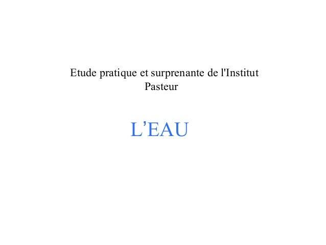 Etude pratique et surprenante de l'Institut Pasteur  L'EAU