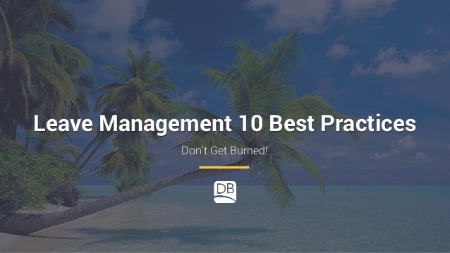 Leave Management 10 Best Practices Don't Get Burned!