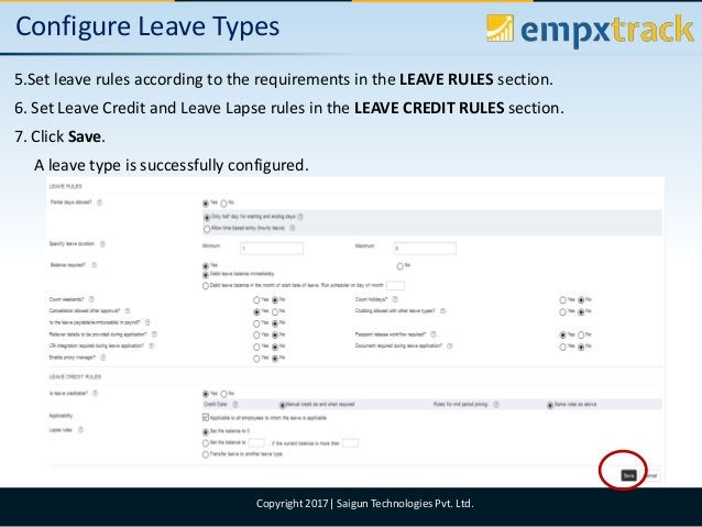 09/08/2017 11Copyright 2017  Saigun Technologies Pvt. Ltd. Configure Leave Types 5.Set leave rules according to the requir...