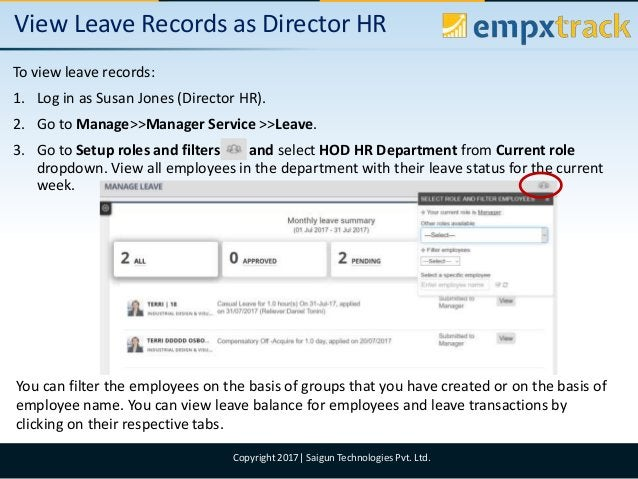 09/08/2017 6Copyright 2017  Saigun Technologies Pvt. Ltd. View Leave Records as Director HR To view leave records: 1. Log ...