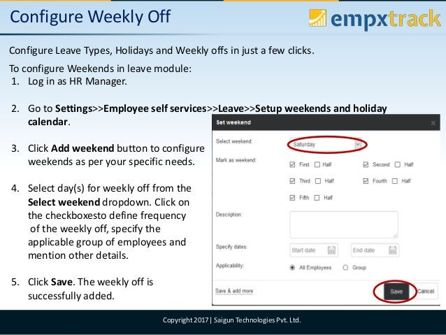 09/08/2017 7Copyright 2017  Saigun Technologies Pvt. Ltd. Configure Weekly Off Configure Leave Types, Holidays and Weekly ...
