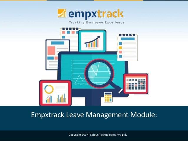 Copyright 2017| Saigun Technologies Pvt. Ltd. Empxtrack Leave Management Module: