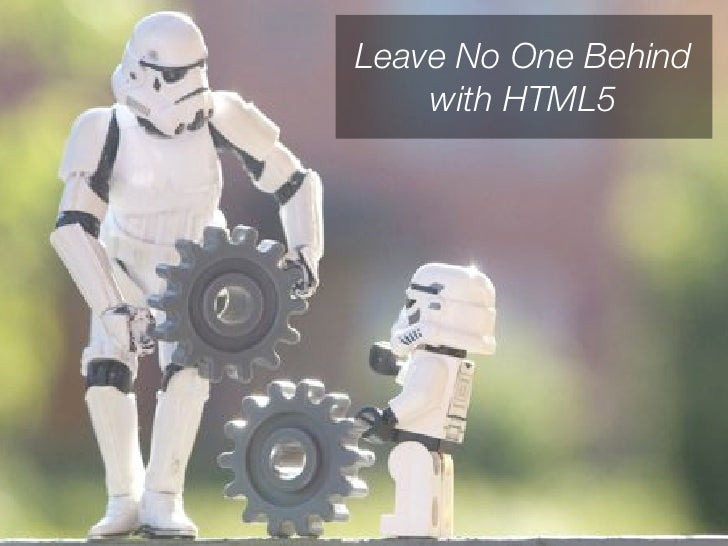 Leave No One Behind    with HTML5