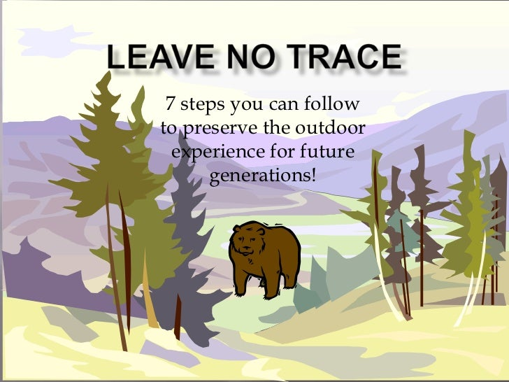 7 steps you can followto preserve the outdoor  experience for future      generations!
