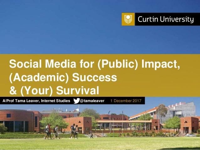 Curtin University is a trademark of Curtin University of Technology CRICOS Provider Code 00301J Social Media for (Public) ...