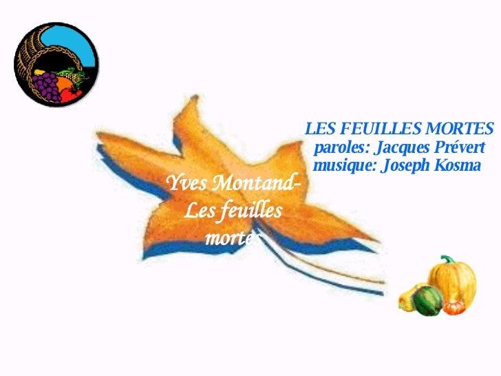 LES FEUILLES MORTES paroles: Jacques Prévert musique: Joseph Kosma  Yves Montand- Les feuilles mortes