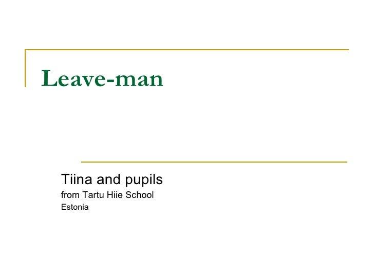 Leave-man Tiina and pupils  from Tartu Hiie School Estonia