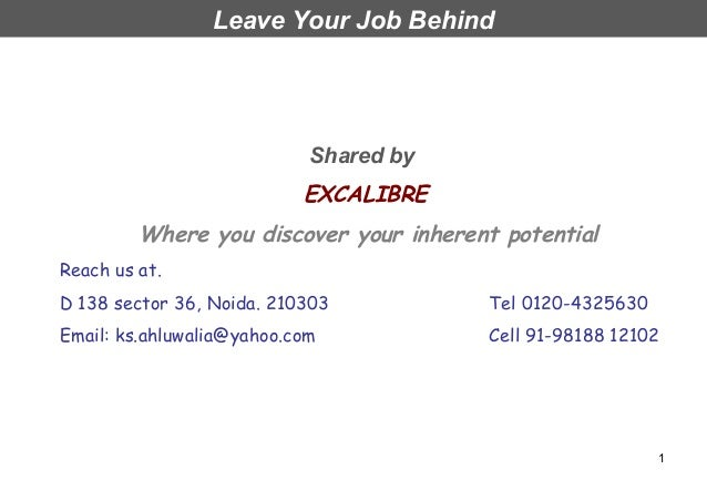 Leave Your Job Behind                            Shared by                           EXCALIBRE         Where you discover ...