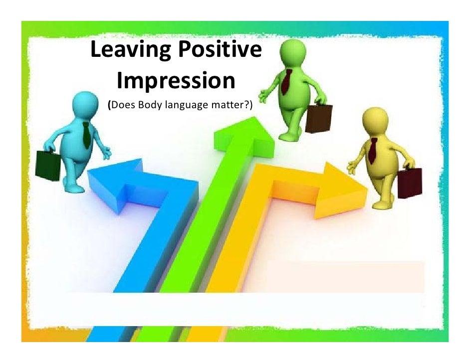 LeavingPositive   Impression  (DoesBodylanguagematter?)