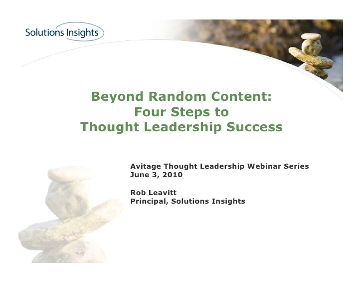 Beyond Random Content:       Four Steps to Thought Leadership Success        Avitage Thought Leadership Webinar Series    ...