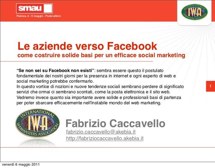 Padova, 4 - 5 maggio - Padovafiere        Le aziende verso Facebook        come costruire solide basi per un efficace socia...