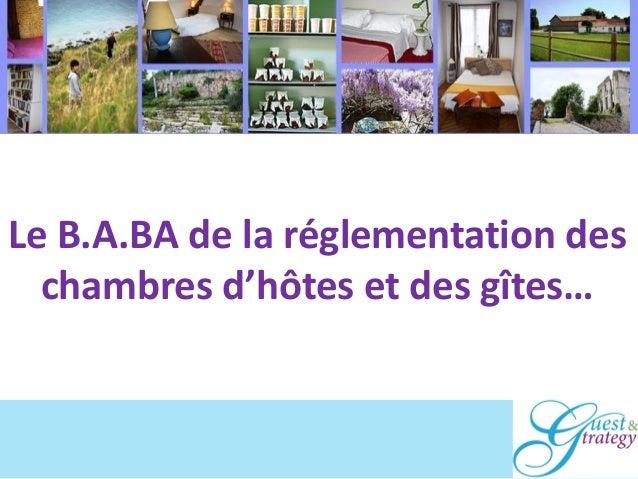 4 Le B.A.BA de la réglementation des chambres d'hôtes et des gîtes…
