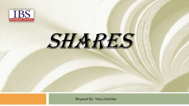 Shares Prepared By- Vinay Golchha