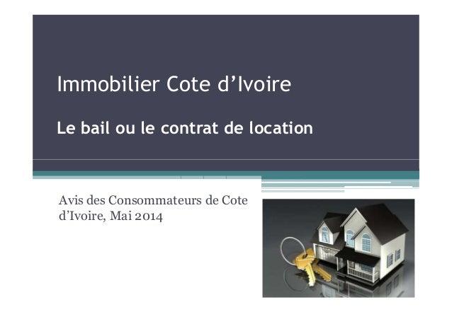 Immobilier Cote d'Ivoire Le bail ou le contrat de location Avis des Consommateurs de Cote d'Ivoire, Mai 2014