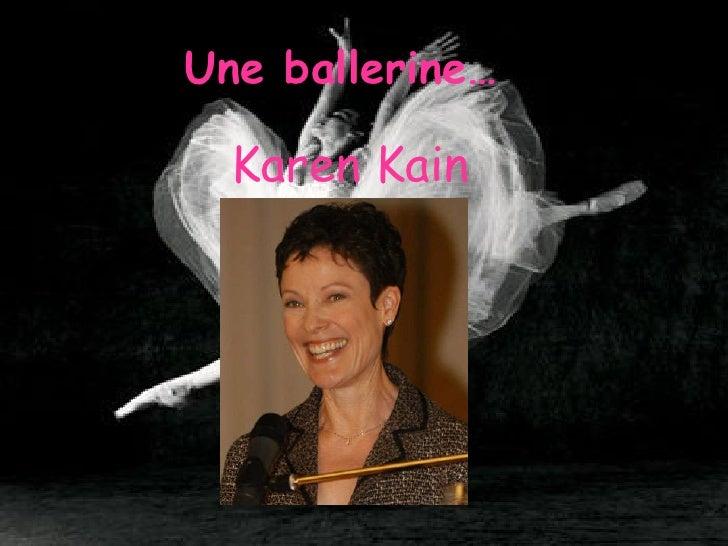 Une ballerin e…   Karen Kain