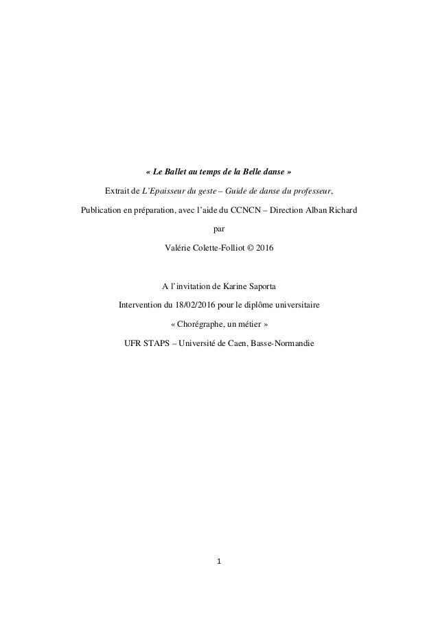 1 « Le Ballet au temps de la Belle danse » Extrait de L'Epaisseur du geste – Guide de danse du professeur, Publication en ...